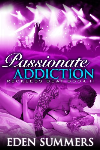 Passionate Addiction (Erotic Romance) (Reckless Beat) by Eden Summers