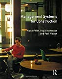 Management Systems for Construction (Chartered Institute of Building) (0582319277) by Griffith, Alan