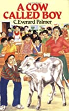 A Cow Called Boy (C. Everard Palmer…