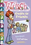"""Guide to Friends ( """" W.i.t.c.h. """" ) (0007232675) by Disney"""