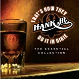 THAT'S HOW THEY DO IT IN DI... - Jr. Hank Williams
