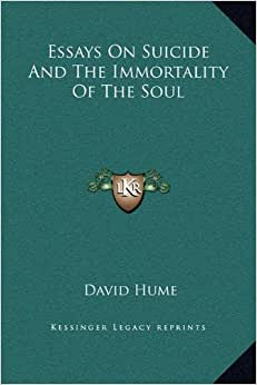 essays on suicide hume A permanent online resource for hume of suicide & of the immortality of the soul hume changes this to 'it is' in several other places in these two essays.