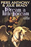 Dream A Little Dream: A Tale of Myth And Moonshine (0312864663) by Anthony, Piers
