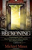 img - for The Beckoning: Examining the Truths That Transformed an Atheist Attorney Into a Believer In God (Morgan James Faith) book / textbook / text book