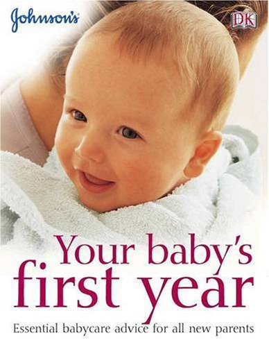Your Baby's First Year (Johnson's Everyday Babycare)