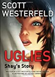Uglies: Shay's Story (Uglies Graphic Novels) Scott Westerfeld