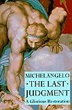 Michelangelo the Last Judgment: A Glorious Restoration (0810915499) by Partridge, Loren