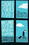 Jonas Jonasson The Hundred-Year-Old Man Who Climbed Out of the Window and Disappeared by Jonas Jonasson (2012) Paperback