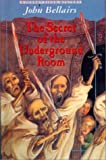 The Secret of the Underground Room (0785704612) by Bellairs, John