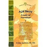 Acai Berry: Fruits of Paradise (Woodland Health)by Jeremy Appleton