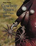 Cowboy Spurs and Their Makers (Centennial Series of the Association of Former Students, Texas A&M University)