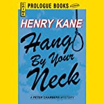 Hang by Your Neck (       UNABRIDGED) by Henry Kane Narrated by Stephen Bel Davies