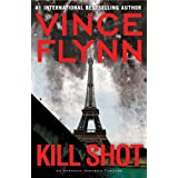 Kill Shot: An American Assassin Thriller (Mitch Rapp) ~ Vince Flynn