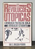 img - for As Revolu??es Ut?picas: a Revolu??o Pol?tica Na Igreja; a Revolu??o Estudantil book / textbook / text book