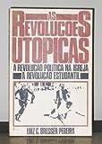 img - for As Revolu??es Ut?picas: a Revolu??o Pol?tica Na Igreja; a Revolu??o Estudantil book / textbook / text book