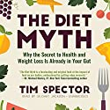 The Diet Myth: Why the Secret to Health and Weight Loss Is Already in Your Gut Audiobook by Tim Spector Narrated by Gildart Jackson