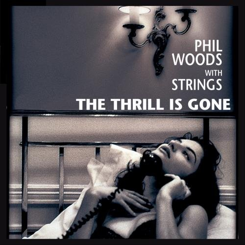 The Thrill Is Gone by Phil Woods with Strings