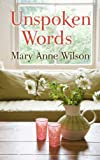Unspoken Words (Thorndike Press Large Print Clean Reads) (1410458016) by Wilson, Mary Anne