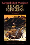 The Great Explorers: The European Discovery of America (0195042220) by Morison, Samuel Eliot