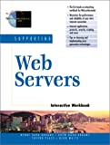 img - for Supporting Web Servers Interactive Workbook book / textbook / text book