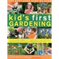 The best-ever step-by-step kid's first gardening: Fantastic Gardening Ideas for 5-12 Year Olds, from Growing Fruit and Vegetables and Fun with Flowers to Wildlife Gardening and Craft Projects