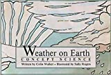 Weather on Earth (Concept Science) (081362682X) by Colin Walker