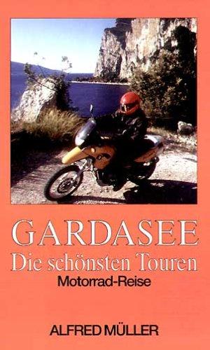 Gardasee. Die schönsten Touren. Motorrad-Reise