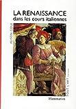 La Renaissance dans les cours italiennes (French Edition) (2080122592) by Cole, Alison