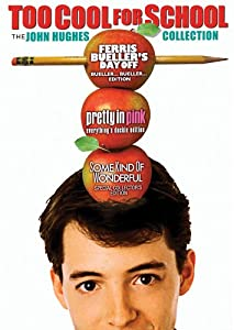 Too Cool for School - The John Hughes Collection (Ferris Bueller's Day Off - Bueller... Bueller... Edition / Pretty in Pink - Everything's Duckie Edition / Some Kind of Wonderful - Special Collector's Edition)