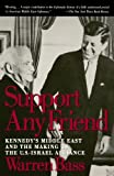 img - for Support Any Friend: Kennedy's Middle East and the Making of the U.S.-Israel Alliance book / textbook / text book