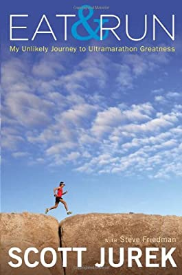 Eat And Run My Unlikely Journey To Ultramarathon Greatness from Houghton Mifflin Harcourt