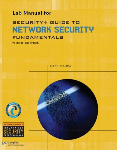 Lab Manual for Ciampa's Security+ Guide to Network Security Fundamentals, 3rd