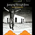 Jumping Through Fires: The Gripping Story of One Man's Escape from Revolution to Redemption (       UNABRIDGED) by David Nasser Narrated by Lloyd James