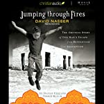 Jumping Through Fires: The Gripping Story of One Man's Escape from Revolution to Redemption | David Nasser