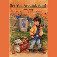 See You Around, Sam (       UNABRIDGED) by Lois Lowry Narrated by Bryan Kennedy