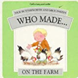 On the Farm (Who Made...) (055102884X) by Butterworth, Nick