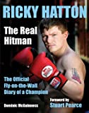 img - for Ricky Hatton: The Real Hitman - The Official Fly-on-the-wall Diary of a Champion book / textbook / text book