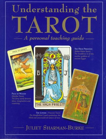 Understanding the Tarot: A Personal Teaching Guide