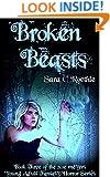 Broken Beasts (Xoe Meyers Fantasy/Horror Series Book 3)