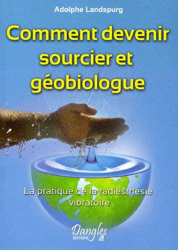 Telecharger Comment Devenir Sourcier Et Geobiologue Pdf De Adolphe Landspurg Ventidere