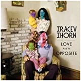Love And Its Oppositeby Tracey Thorn