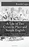 BookCaps A Tale of Two Cities In Plain and Simple English: Includes Study Guide, Historical Context, Biography and Character Index