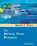 The Mutual Fund Business (2nd Edition) by Pozen, Robert C. 1st (first) Edition [Paperback(2002)]