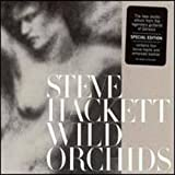 Wild Orchids Special Edition by Steve Hackett