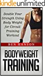 Bodyweight Training: Double Your Stre...