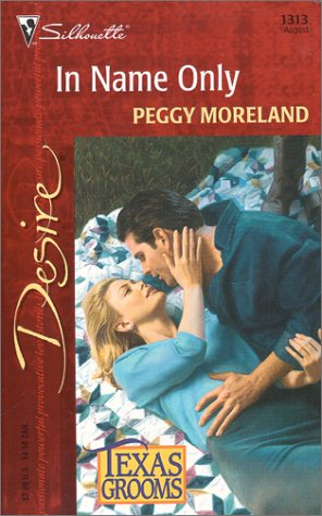 In Name Only (Texas Grooms) (Desire, 1313), Peggy Moreland