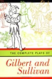 The Complete Plays of Gilbert and Sullivan (0393316882) by William Schwenck Gilbert