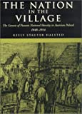 img - for The Nation in the Village: The Genesis of Peasant National Identity in Austrian Poland, 1848-1914 book / textbook / text book
