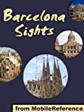 Barcelona Sights 2011: a travel guide to the top fifty attractions in Barcelona, Spain (Mobi Sights)