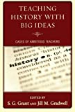 img - for Teaching History with Big Ideas: Cases of Ambitious Teachers book / textbook / text book